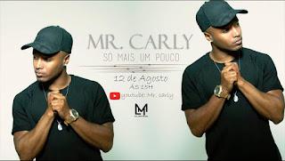 Mr. Carly-Só Mais Um pouco