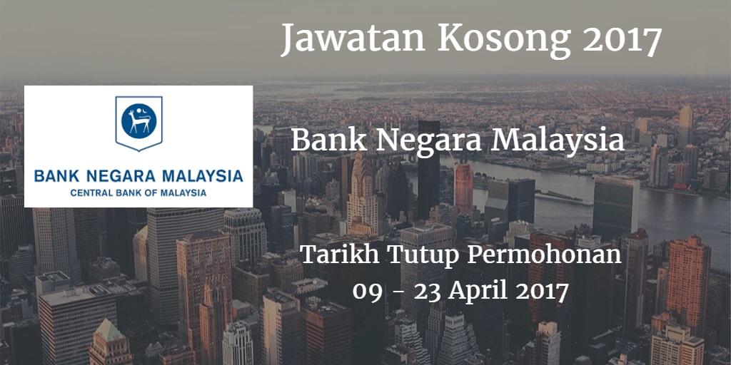 Jawatan Kosong BNM 09 - 23 April 2017