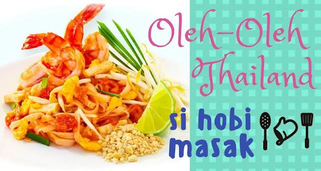 Oleh-Oleh dari Bangkok / Thailand Untuk Yang Hobi Makan & Masak