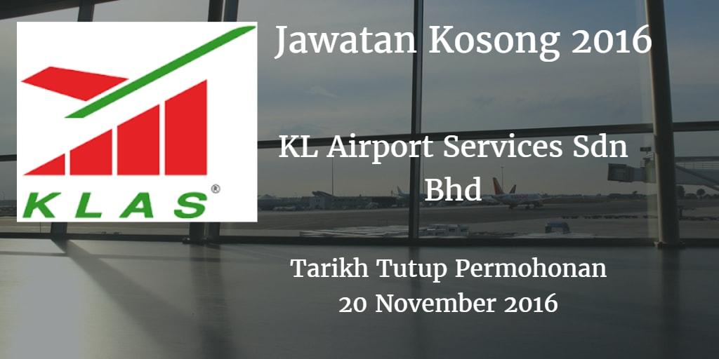 Jawatan Kosong KL Airport Services Sdn Bhd  20 November 2016