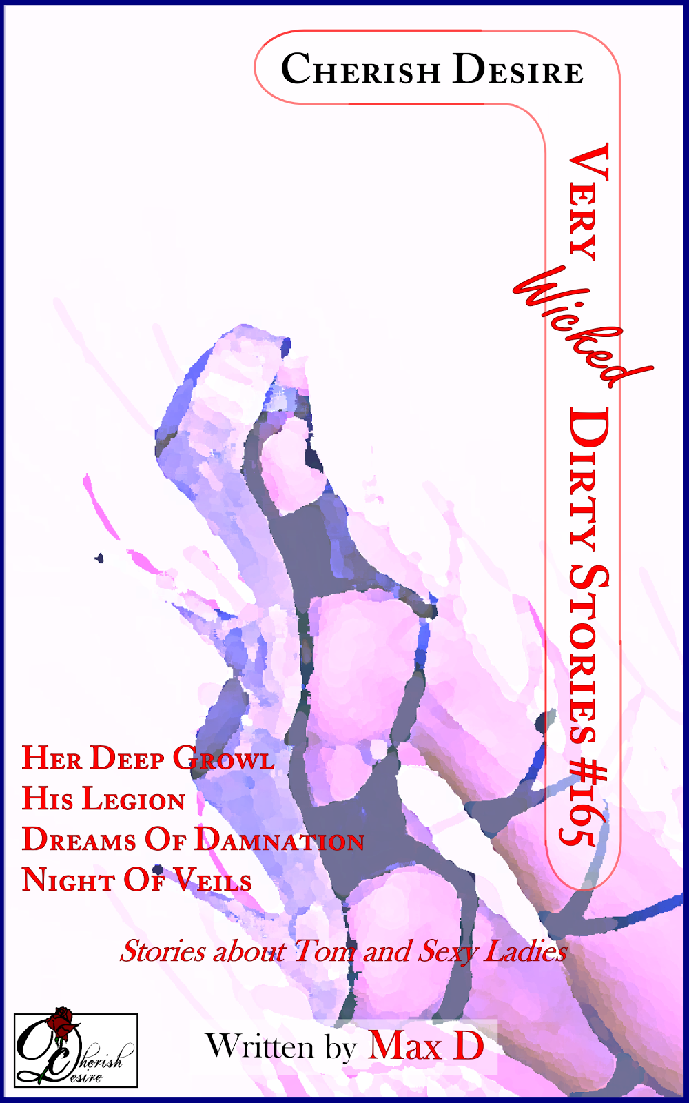 Cherish Desire: Very Wicked Dirty Stories #165, Max D, erotica