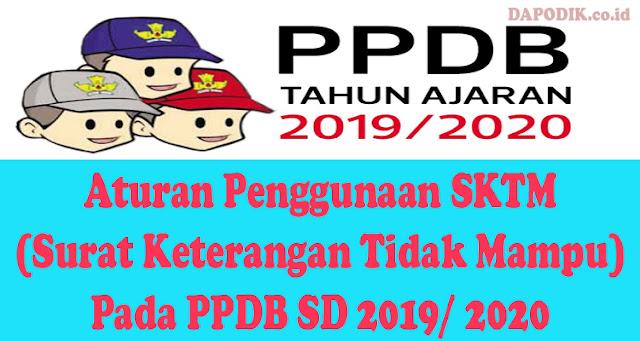 Aturan Penggunaan SKTM (Surat Keterangan Tidak Mampu) Pada PPDB SD 2019/ 2020