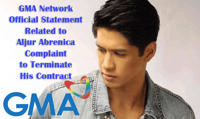 GMA Network Official Statement Related to Aljur Abrenica Complaint to Terminate His Contract