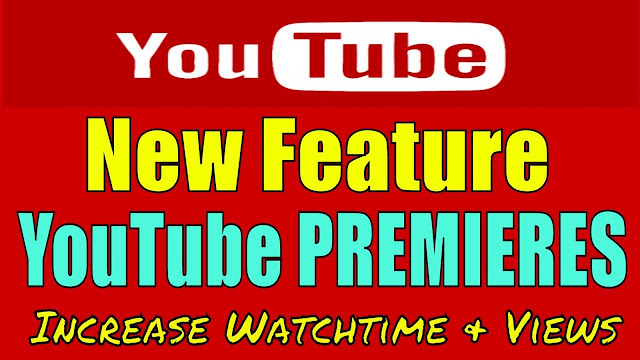 YouTube Premieres Feature in Hindi, YouTube Latest Update, YouTube Watch Time