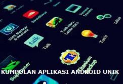 Aplikasi Android Paling Keren dan Unik