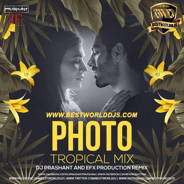Photo (Tropical Mix) - DJ Prashant x EFX Production