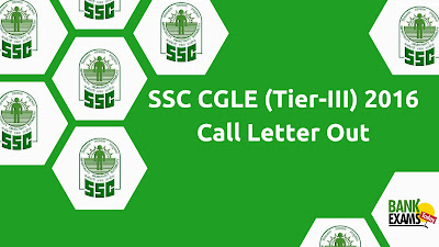 SSC CGLE (Tier-III) 2016 Call Letter Out