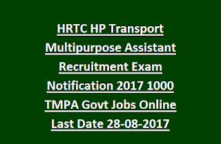 HRTC HP Transport Multipurpose Assistant Recruitment Exam Notification 2017 1000 TMPA Govt Jobs Online Last Date 28-08-2017