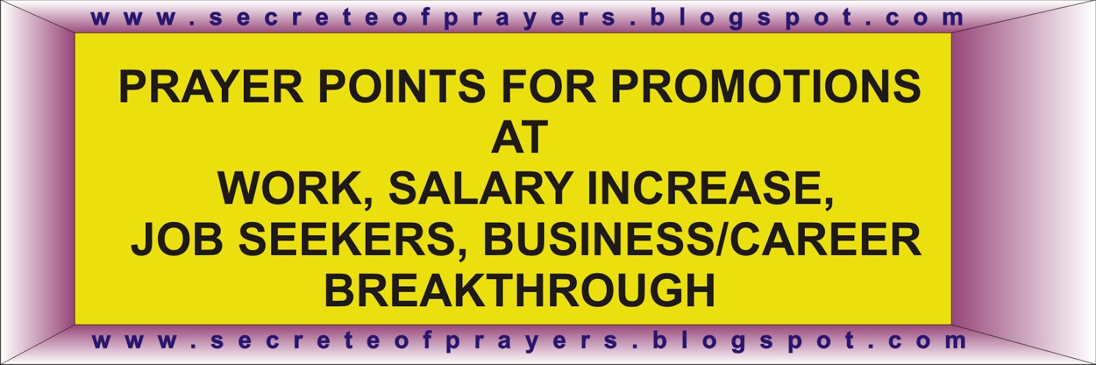 secreteofprayers: PRAYER POINTS FOR PROMOTIONS AT WORK