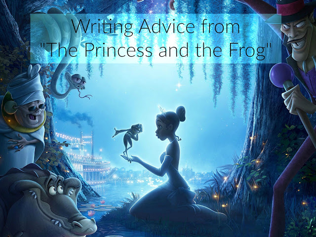 "Writing Advice from ""The Princess and the Frog"""