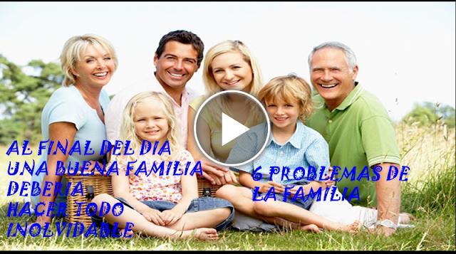 💗🌹👩👨👧👦👶💞 Familia significa que nadie se queda atrás o se olvida.Los 6 problemas de la familia💗🌹👩👨👧👦👶💞
