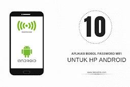 10 Aplikasi Bobol Password WiFi untuk Hp Android