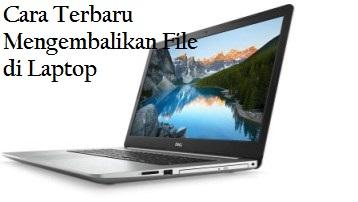 √ Cara Terbaru Mengembalikan File yang Terhapus di Laptop 2018