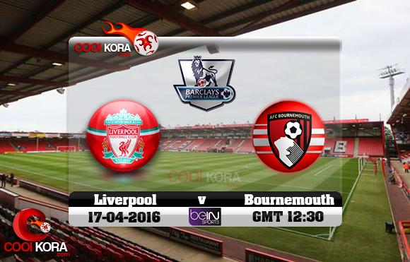 مشاهدة مباراة بورنموث وليفربول اليوم 16-4-2016 في الدوري الإنجليزي