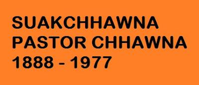 SUAKCHHAWNA - PASTOR CHHAWNA