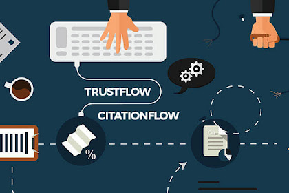 Apa itu CF (Citation Flow) dan TF (Trust Flow) ?
