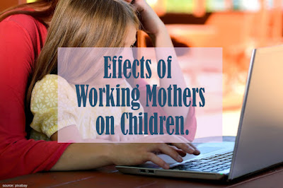 https://www.behealthyfamilies.com/2018/12/effects-of-working-mothers-on-children.html
