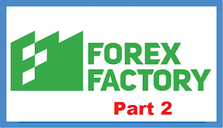 Belajar Analisa Fundamental Forex Factory Part 2