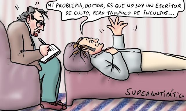 Mi problema, doctor, es que no soy un escritor de culto, pero tampoco de incultos.