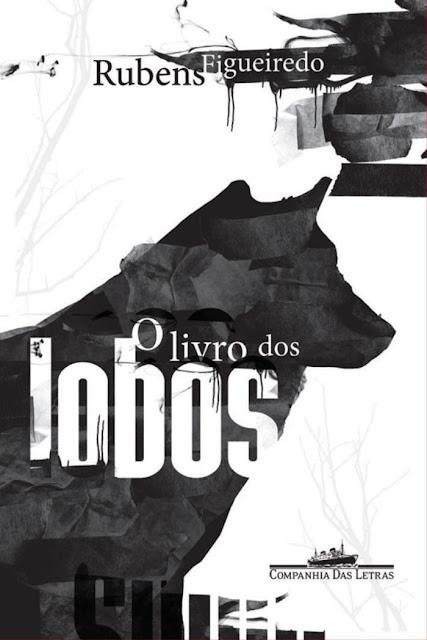 O livro dos lobos - Rubens Figueiredo