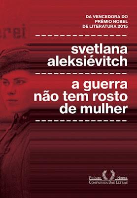 A guerra não tem rosto de mulher, de Svetlana Aleksiévitch