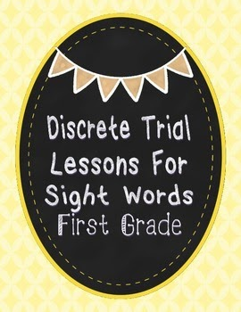 https://www.teacherspayteachers.com/Product/Discrete-Trial-Lessons-for-Sight-Words-First-Grade-1147532