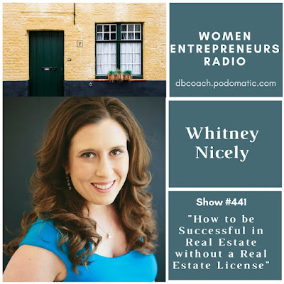 How to hold upwards Successful inwards Real Estate without a Real Estate License How to hold upwards Successful inwards Real Estate without a Real Estate License amongst Whitney Nicely on Women Entrepreneurs Radio™