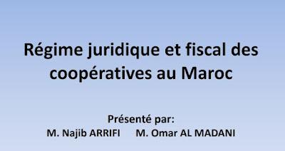 Régime juridique et fiscal des des coopératives au Maroc