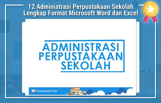 12 Administrasi Perpustakaan Sekolah Lengkap Format Microsoft Word dan Excel
