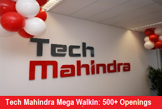 Tech Mahindra Mega Walkin for Freshers: 500+ Openings