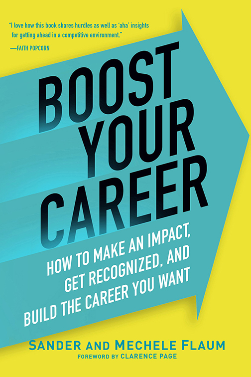 "Book cover for ""Boost Your Career""  Quote: ""I love how this book shares hurdles as well as 'aha' insights for getting ahead in a competitive environment."" -- Faith Popcorn."