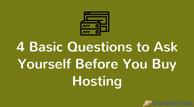 Question to Ask Yourself Before Buying Hosting
