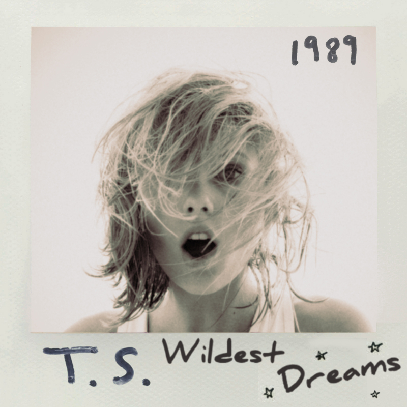 Wildest Dreams by Taylor Swift