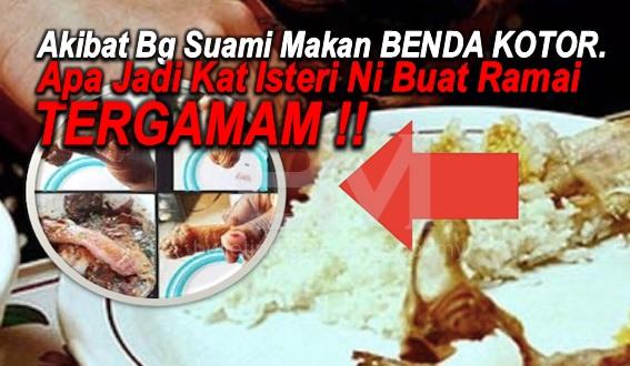 (TRENDING) Akibat Bg Suami Makan BENDA KOTOR. Apa Jadi Kat Isteri Ni Buat Ramai TERGAMAM !!