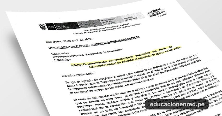 OFICIO MÚLTIPLE N° 006-2018/MINEDU/VMGP/DIGEBR/DEI - Información complementaria específica del Nivel de Educación Inicial en relación al personal de apoyo en las aulas - www.minedu.gob.pe