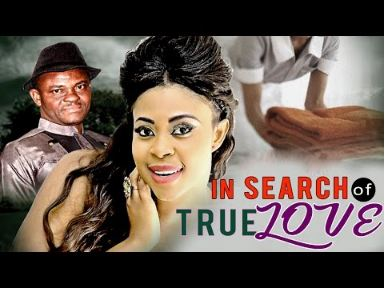 In Search For True Love (Part 1, 2 & 3) – Latest Nollywood Movies [Download Movie]