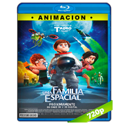 Una familia espacial (2015) BRRip 720p Audio Dual Latino-Ingles