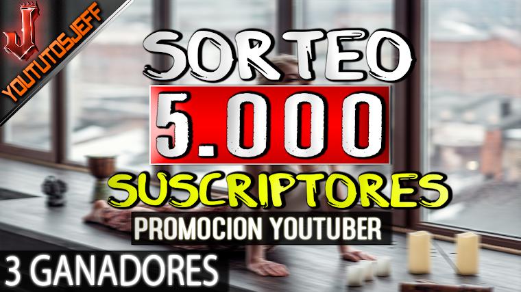 Sorteo Especial 5.000 Suscriptores - Promocion Youtuber(Cerrado) | 2016