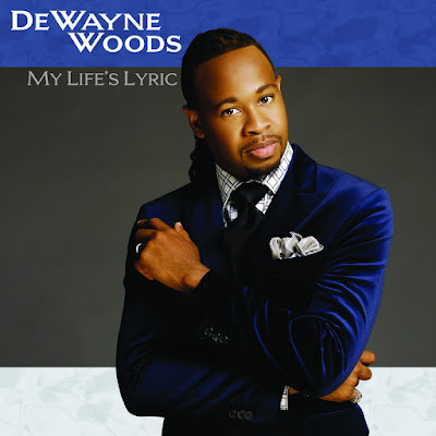 DeWayne Woods-My Life's Lyric-
