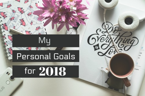 My personal goals for increasing in wisdom, stature, and favor with God and man in 2018