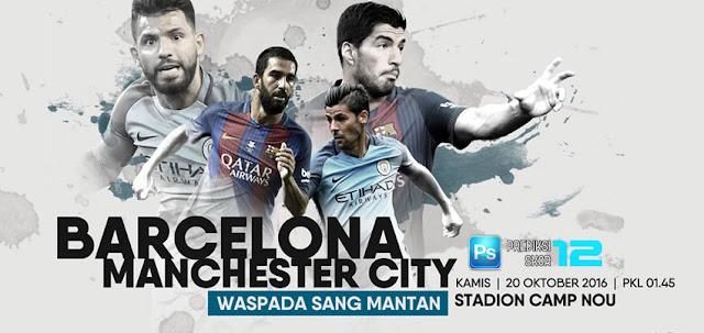 Prediksi Skor Barcelona VS Manchester City 20 Oktober 2016