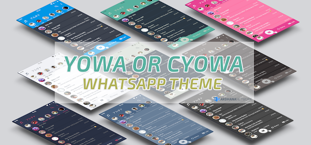 Kumpulan Tema Yowhatsapp or Cyowa (UPDATE 28 JUNI 2019)