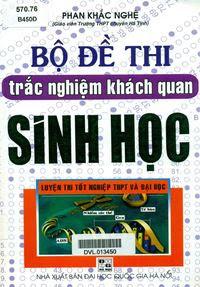 Bộ Đề Thi Trắc Nghiệm Khách Quan Sinh Học - Phan Khắc Nghệ - Phan Khắc Nghệ