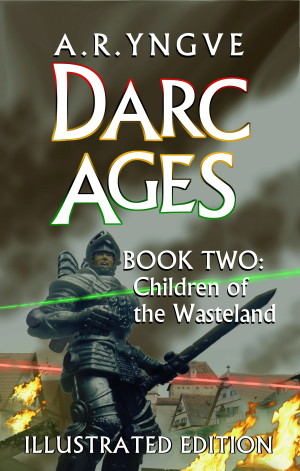 DARC AGES Book Two: Children of the Wasteland - Illustrated Edition