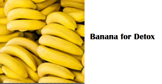 Health Benefits of Banana fruit - Banana for Detox