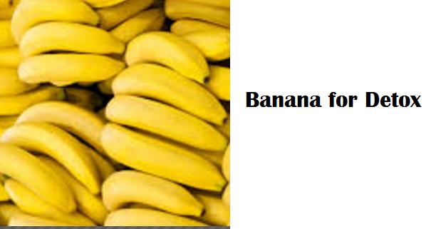 Health Benefits of Banana fruit - Banana for Detox