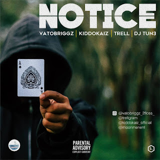 Vatobriggz, Kiddo, Trell, DJ tun3 - NOTICE