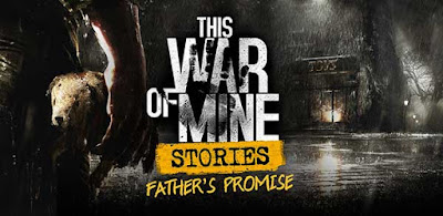 This War of Mine: Stories – Father's Promise Full Apk + Data Android
