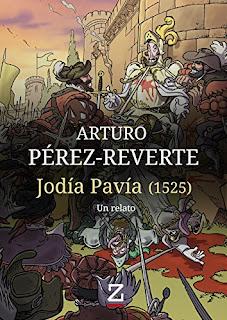Jodía Pavía de Arturo Pérez-Reverte