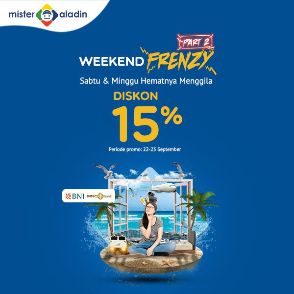 MisterAladin - Promo Weekend Frenzy Part 2 + Diskon 10 % (s.d 23 Sept 2018)
